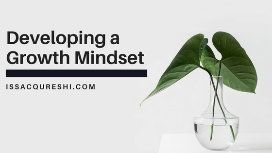 Issac Qureshi Developing a Growth Mindset